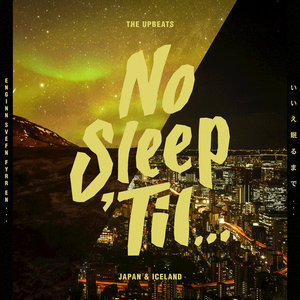 THE UPBEATS - No Sleep 'Til Japan & Iceland