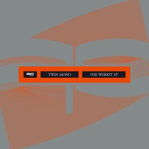 TWIN MONO - The Werkit EP