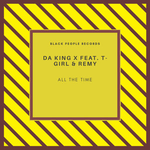 DA KING X feat T-GIRL & REMY - All The Time
