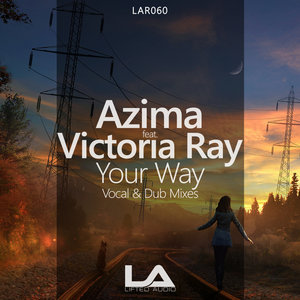 AZIMA feat VICTORIA RAY - Your Way (Remixes)
