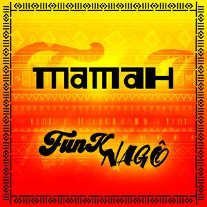 MAMAH - Funk Nago