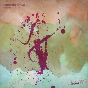 EDUARDO BRAVO - So Blind