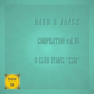 VARIOUS - Hard & Dance Compilation Vol 16 - 8 Club Hymns *ESM*