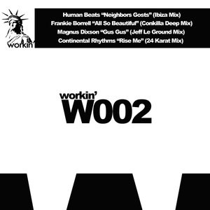 HUMAN BEATS/FRANKIE BORRELL/MAGNUS DIXSON/CONTINENTAL RHYTHMS - Workin' 002