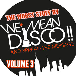 VARIOUS - The Worst Stuff By We Mean Disco!! Volume 3