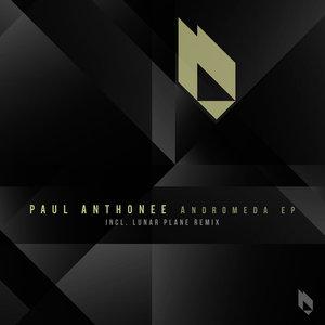 PAUL ANTHONEE - Andromeda EP
