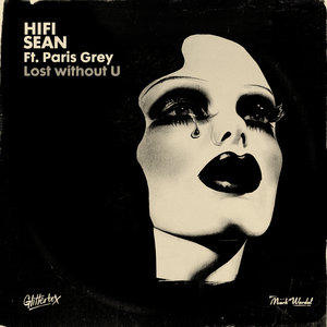 HIFI SEAN feat PARIS GREY - Lost Without U (Extended)