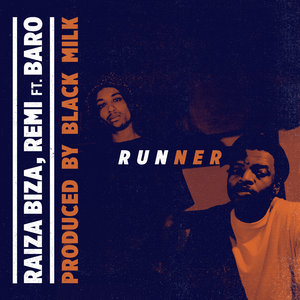 RAIZA BIZA/REMI feat BARO/BLACK MILK - Runner