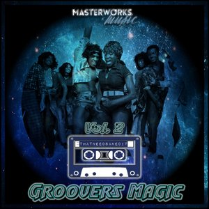 THAT NEEDS AN EDIT - Groovers Magic Vol 2