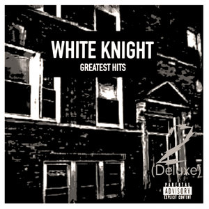 WHITE KNIGHT - White Knight Greatest Hits (Deluxe 2) Digitally Remastered (Explicit)