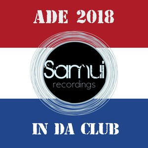 VARIOUS - Samui Recordings Presents In Da Club Ade 2018