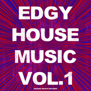 VARIOUS - Edgy House Music Vol 1