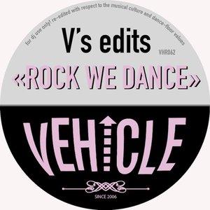 VARIOUS/V'S EDITS - Rock We Dance