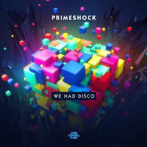 PRIMESHOCK - We Had Disco