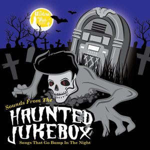 VARIOUS - Sounds From The Haunted Jukebox - Songs That Go Bump In The Night