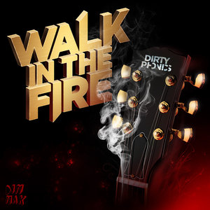 DIRTYPHONICS - Walk In The Fire