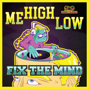 ME-HIGH-LOW - Fix The Mind