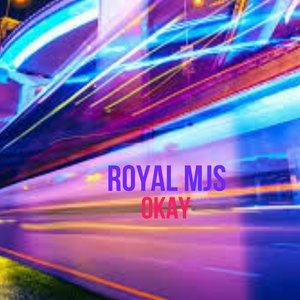 ROYAL MJS - Okay