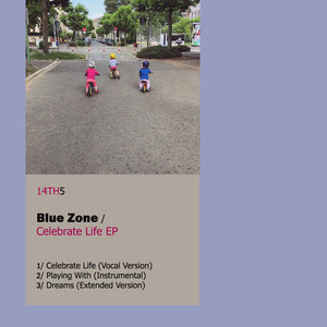 BLUE ZONE - Celebrate Life EP