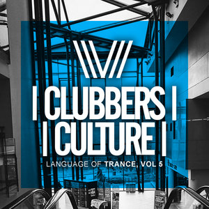 VARIOUS - Clubbers Culture: Language Of Trance Vol 5