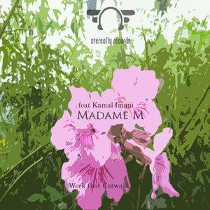 MADAME M feat KAMAL IMANI - Work That Catwalk