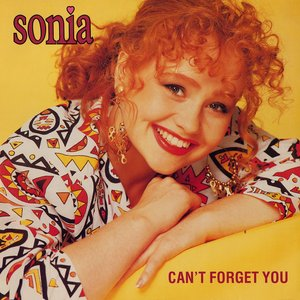 SONIA - Can't Forget You