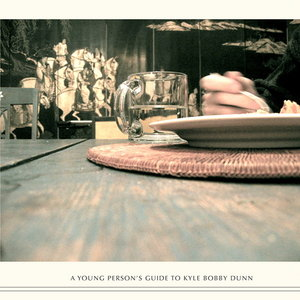 KYLE BOBBY DUNN - A Young Person's Guide To...