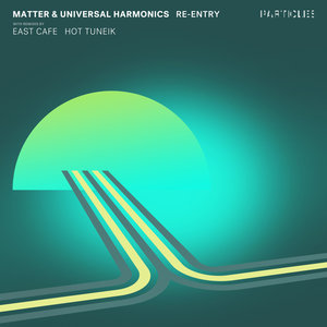 MATTER/UNIVERSAL HARMONICS - Re Entry