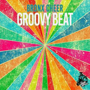 BRONX CHEER - Groovy Beat
