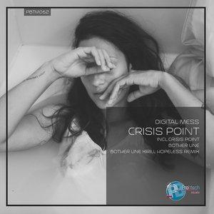 DIGITAL MESS - Crisis Point