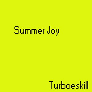 TURBOESKILL - Summer Joy