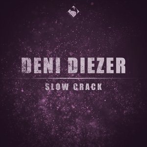 DENI DIEZER - Slow Crack