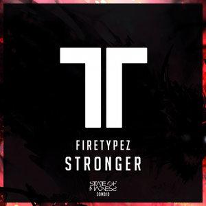 FIRETYPEZ - Stronger