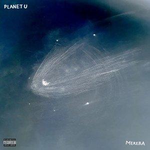 MEREBA - Planet U (Explicit)