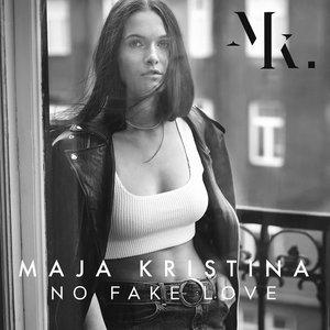 MAJA KRISTINA - No Fake Love