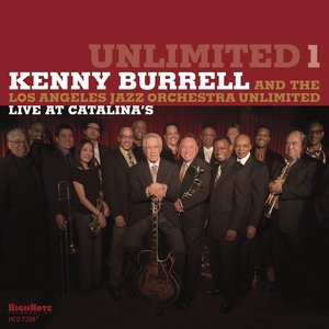 KENNY BURRELL feat LOS ANGELES JAZZ ORCHESTRA UNLIMITED - Unlimited 1 (Live At Catalina's)