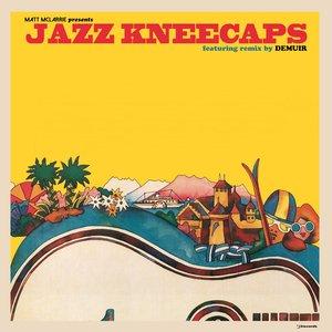 MATT MCLARRIE - Jazz Kneecaps