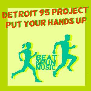 DETROIT 95 PROJECT - Put Your Hands Up