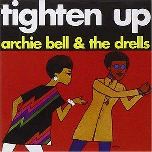 ARCHIE BELL & DRELLS - Tighten Up