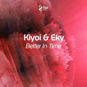 KIYOI & EKY - Better In Time