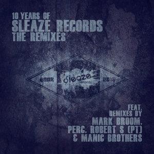 BAS MOOY/PAR GRINDVIK/REBEKAH/HANS BOUFFMYHRE & FLUG - 10 Years Of Sleaze Records/The Remixes
