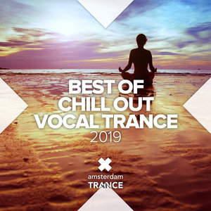 VARIOUS - Best Of Chill Out Vocal Trance 2019