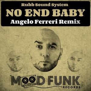 RUBB SOUND SYSTEM - No End Baby (Angelo Ferreri Remix)