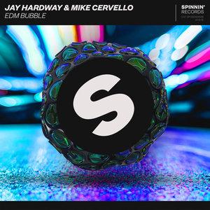 JAY HARDWAY/MIKE CERVELLO - EDM Bubble