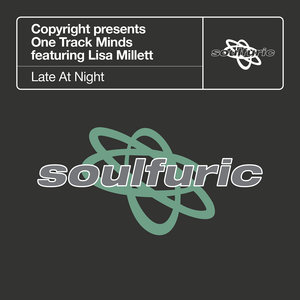 COPYRIGHT/ONE TRACK MINDS feat LISA MILLETT - Late At Night