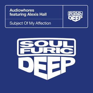 AUDIOWHORES feat ALEXIS HALL - Subject Of My Affection