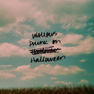 WALLOWS - Drunk On Halloween