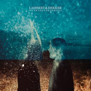 LAMBERT/DEKKER - We Share Phenomena (Instrumental Version)