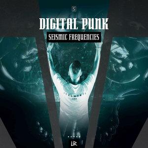 DIGITAL PUNK - Seismic Frequencies