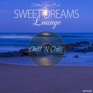 VARIOUS - Sweet Dreams Lounge (Chillout Your Mind)